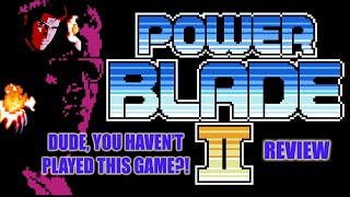 Dude, You Haven't Played This Game?! - Power Blade 2 Review (NES)