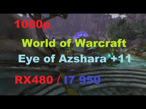 WoW + Eye of Azshara +11 + Frame rate + Ultra settings