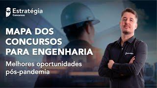 Mapa dos concursos para Engenharia: melhores oportunidades pós pandemia
