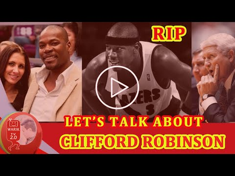 Clifford Robinson died at 53 | Cause of Death of Former Portland Trail Blazers star