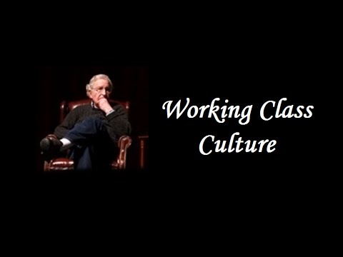 Noam Chomsky - Working Class Culture Mp3
