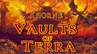 Vaults of Terra - (Chaos) Khorne