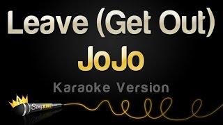 JoJo   Leave (Get Out) (Karaoke Version)