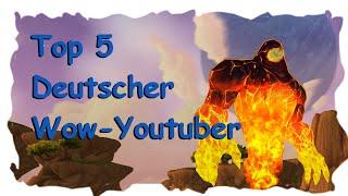 Meine Top 5 der Deutschen WOW Youtuber