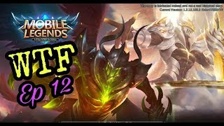 Mobile Legends WTF moments Ep 12!!!