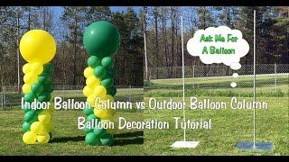 Indoor Balloon Column Vs Outdoor Balloon Column - Balloon Decoration Tutorial