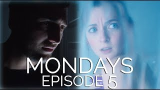 New Episode! MONDAYS Ep. 5