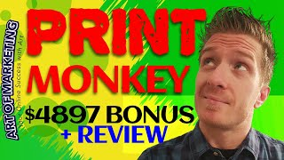 Print Monkey Review, Demo, $4897 Bonus, Print Monkey Review