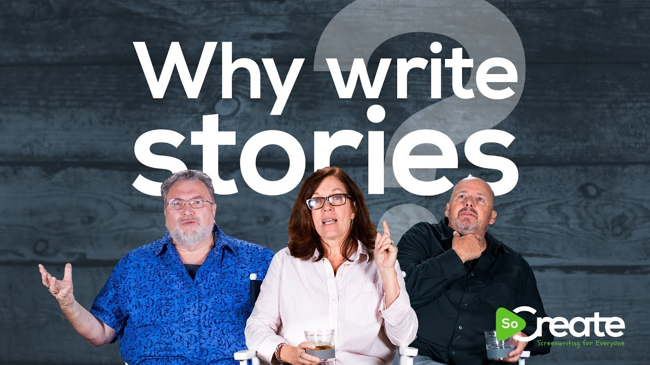 Why Write Stories? These 3 Pros Inspire Us with Their Responses