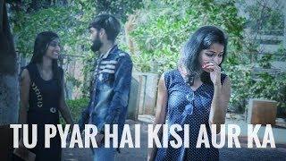 Tu pyar hai kisi aur ka   new version song by Rahul jain   Love story  