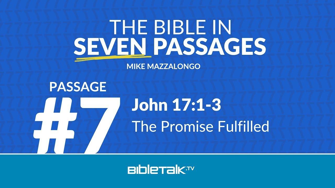 7. Passage #7 – John 17:1-3