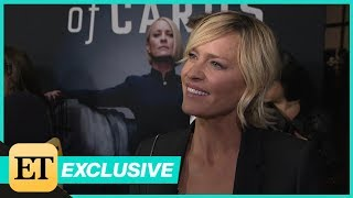 Robin Wright on Why She Had