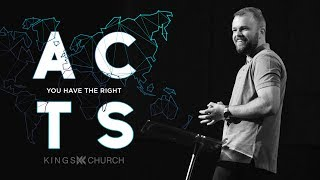 You Have the Right - Acts Part 3 (Week 9) | Pastor Brent Ingersoll