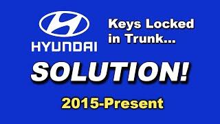 HYUNDAI: KEYS LOCKED IN TRUNK (2015-Present)