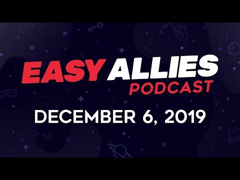Easy Allies Podcast #191  - 12/6/19