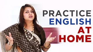 How to Practice ENGLISH SPEAKING ALONE AT HOME — 3 Ways To Improve Spoken English