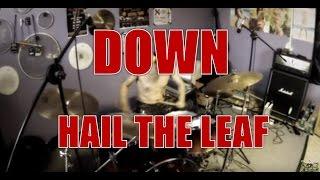 DOWN - Hail the leaf - drum cover (HD)