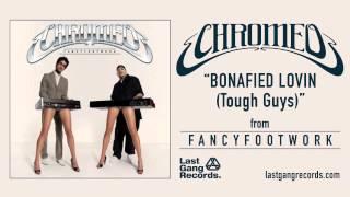 Chromeo - Bonafied Lovin (Tough Guys)