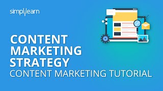 Content Marketing Strategy | Content Marketing Tutorial | Simplilearn
