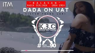 BALASAN LAGU NADIA ZERLINDA (EMOH EMOH)   DADA ON UAT Special Remix 2k19