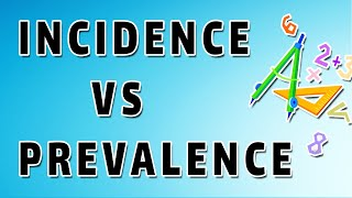 Incidence vs Prevalence - Examples and Calculation
