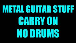 Metal Guitar Stuff - Carry On // No Drums