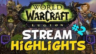 World Of Warcraft Legion Stream Highlights #2