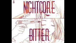 [Nightcore]  - Bitter {Lyrics in descr.}
