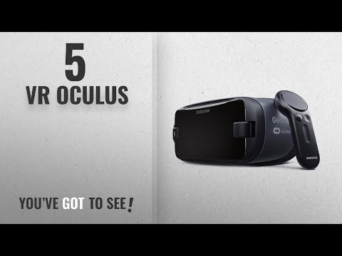 Top 5 VR Oculus [2018 Best Sellers]: Samsung Gear VR w/Controller (2017) - Latest Edition -