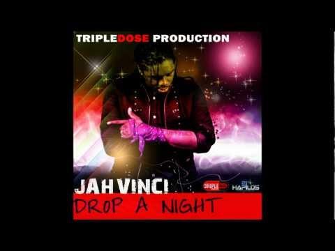JAHVINCI Drop A Night  TRIPLEDOSE PRODUCTION July 2012