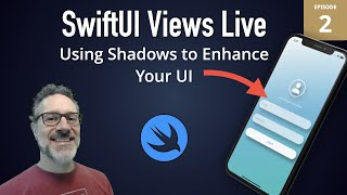 SwiftUI Views Live: 2 - Using Shadows to Enhance Your UI
