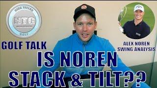 Is Alex Noren, Stack & Tilt?| Golf Talk | Episode 25