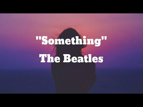 The Beatles - Something  (Lyrics)