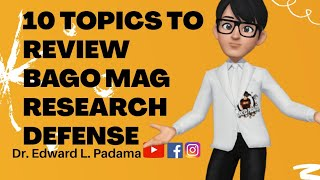 10 Topics to Review Bago Mag Research Defense