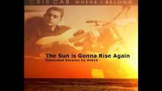 Cris Cab - The Sun Is Gonna Rise Again (Extended by Ald16)
