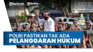 Kerumunan Massa saat Jokowi Kunjungan Kerja di NTT, Polri Pastikan Tidak Ada Pelanggaran Hukum