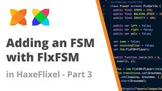 30. Adding a finite state machine (FSM) to a HaxeFlixel sprite - Part 3 - using FlxFSM