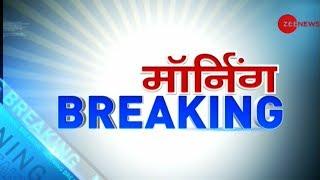 Morning Breaking: 9 terrorists killed in Budgam and Shopian in J&K