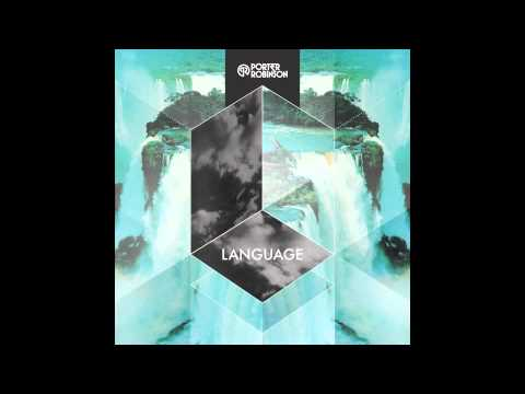 Language (2012) (Song) by Porter Robinson