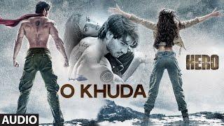 O Khuda Full AUDIO Song | Hero | Sooraj Pancholi, Athiya Shetty | T-Series