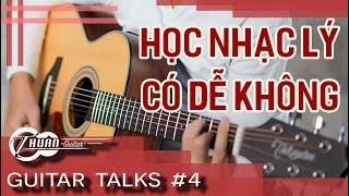 Guitar Talks #4 |Cách Học Nhạc Lý Hiệu Quả Cao | Thuận Guitar