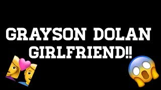 grayson dolan girlfriend list - 免费在线视频最佳电影电视节目