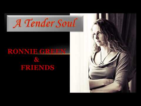 A Tender Soul - Concert Hall Version   ( Ronnie Green & Friends )