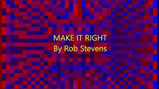 Rob Stevens Make It Right @RSPPSR
