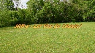 JAN-e - Let You Go (Again)