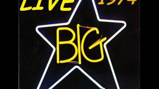 I'm In Love With A Girl - Big Star