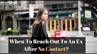 When To Reach Out To An Ex After No Contact? 5 Surefire Ways To Know For Sure