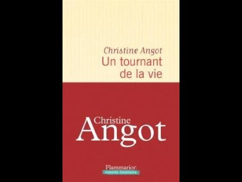 Christine Angot - Un tournant de la vie