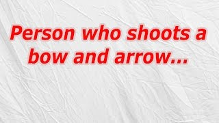 Person Who Shoots A Bow And Arrow (CodyCross Crossword Answer)