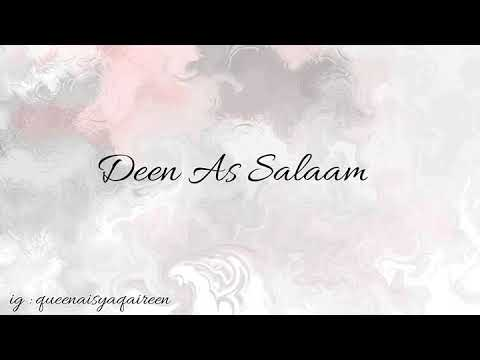, title : 'Deen As Salaam || lirik dan terjemahannya'